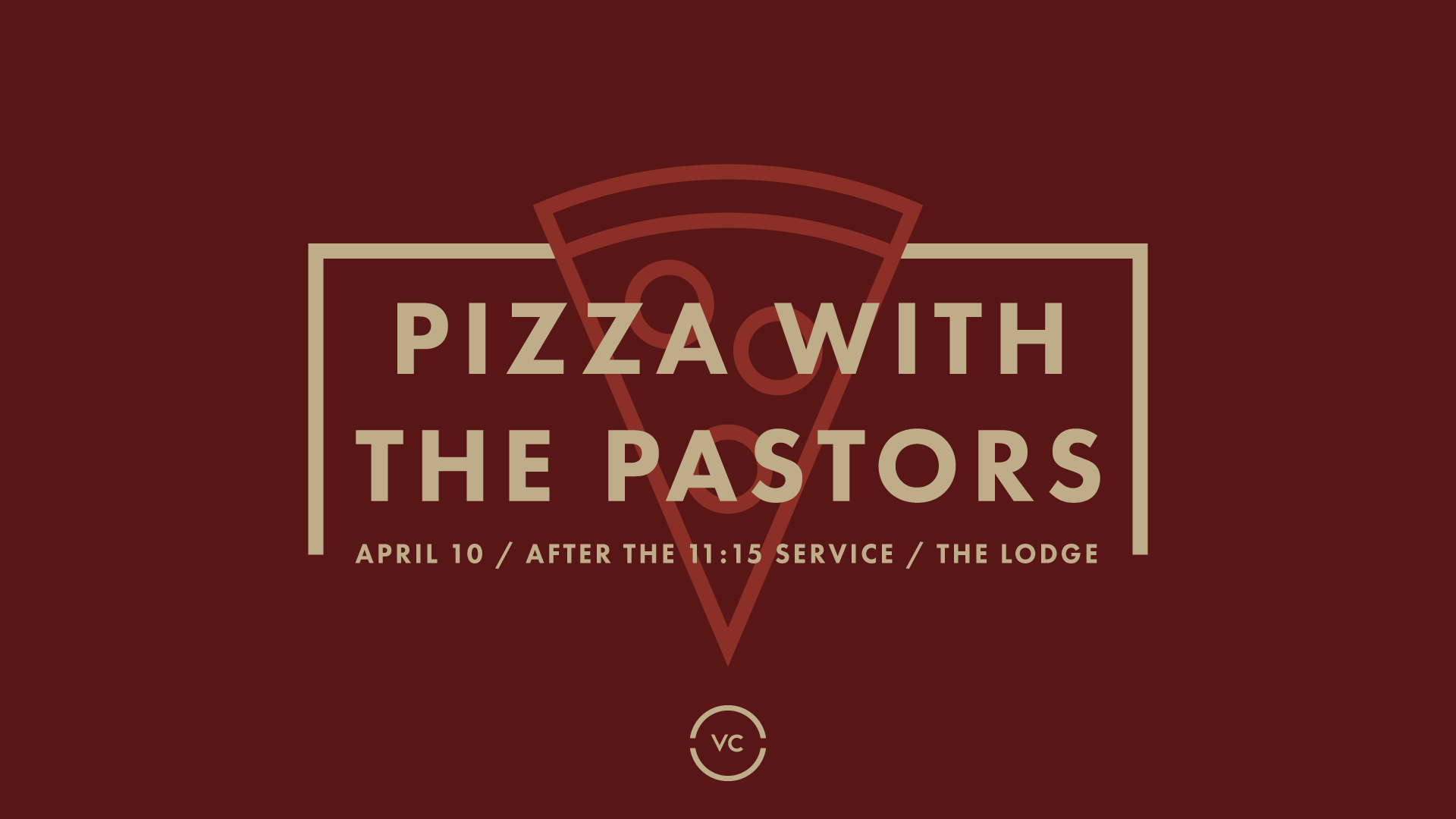 Upcoming Events Pizza with the Pastors
