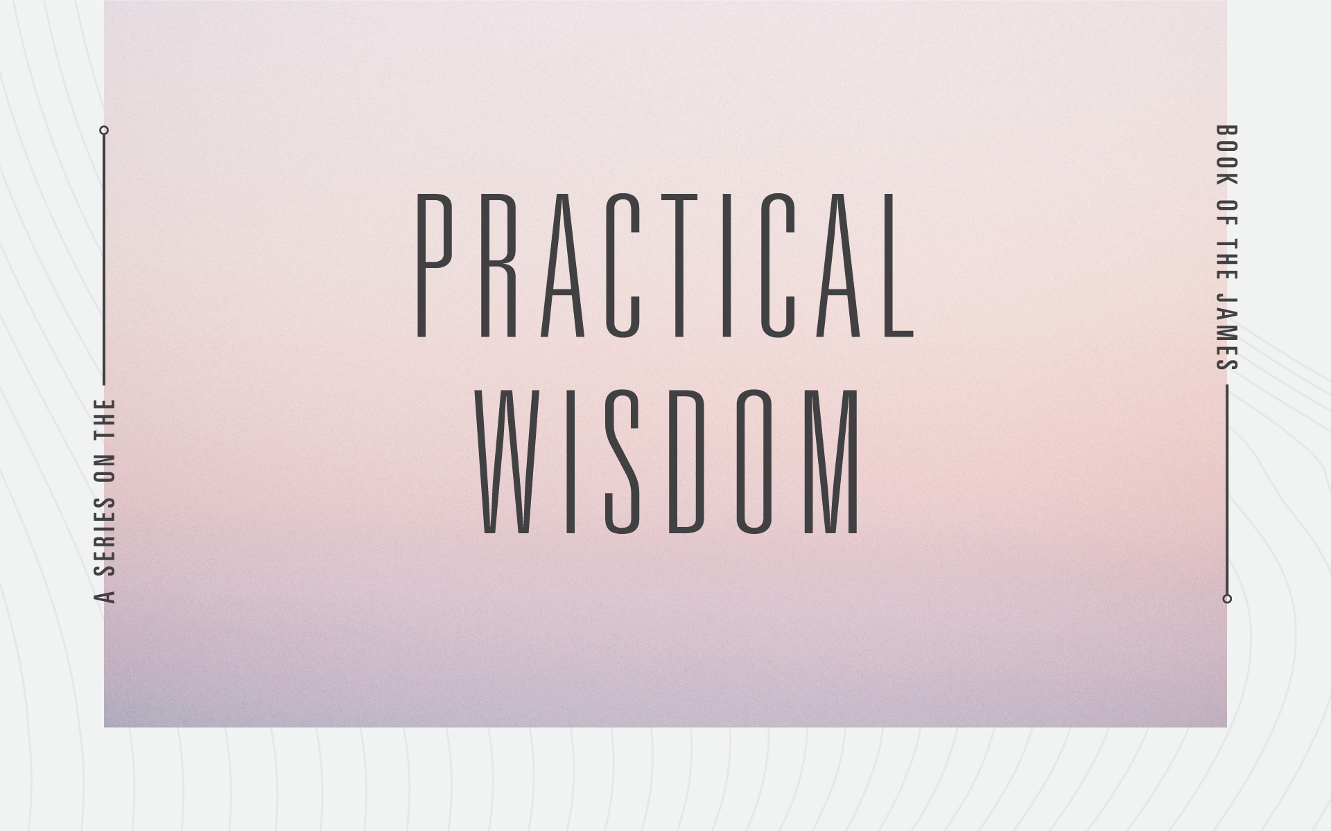 Practical Wisdom – Part Two