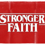 Stronger Faith | Chapter 6: Get Up and Walk