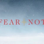 Fear Not | Part Four: The Fear of the Shepherds: Distance from God
