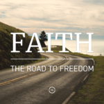 Faith the Road to Freedom | Part Six: Salvation 101 (Romans 5)