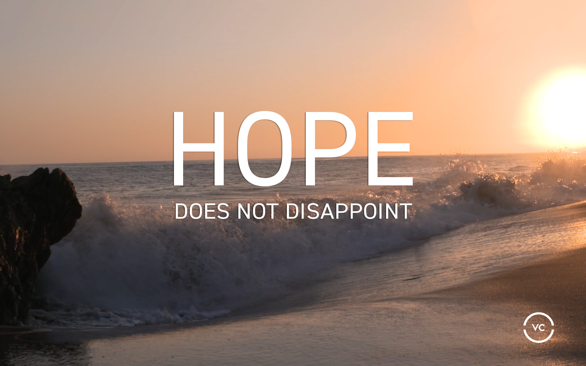 Hope Does Not Disappoint | Part Six: Real Hope, Right Now